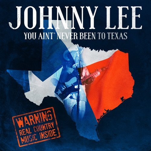 Johnny Lee/You Ain't Never Been To Texas