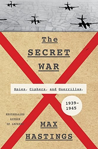 Max Hastings The Secret War Spies Ciphers And Guerrillas 1939 1945