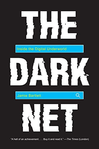 jamie-bartlett-the-dark-net-inside-the-digital-underworld