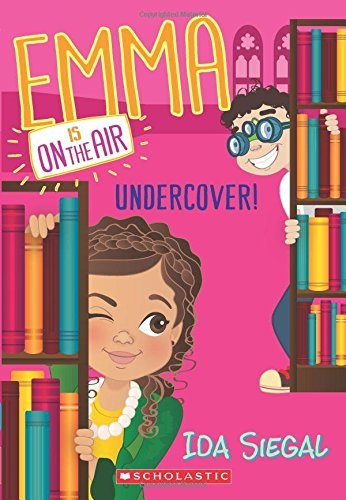 Ida Siegal Undercover! (emma Is On The Air #4)