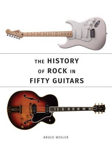 bruce-wexler-the-history-of-rock-in-fifty-guitars