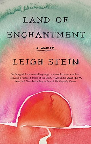 Leigh Stein Land Of Enchantment