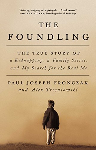 Paul Joseph Fronczak The Foundling The True Story Of A Kidnapping A Family Secret