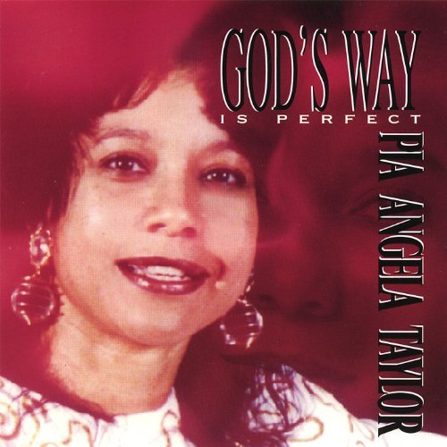 Angela Taylor God's Way Is Perfect