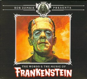 Rob Zombie Presents Words & Music Of Frankenstein Rob Zombie Presents