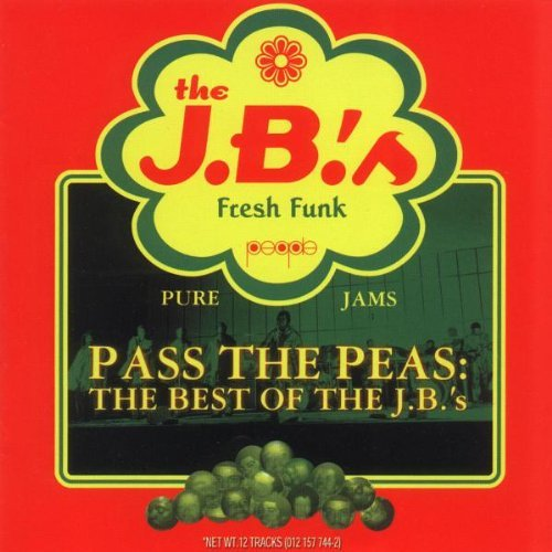 J.B.'s Pass The Peas Best Of The J.B.