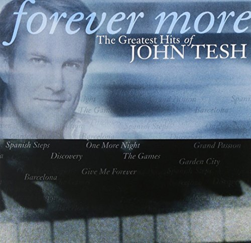 John Tesh Forever More Greatest Hits Of