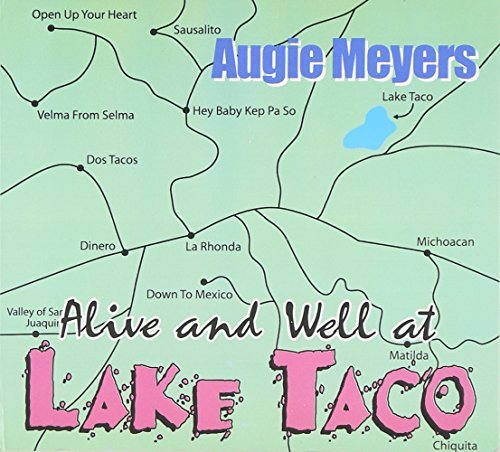 Augie Meyers Alive & Well At Lake Taco