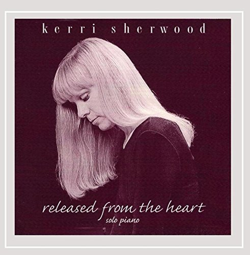 Kerri Sherwood Released From The Heart