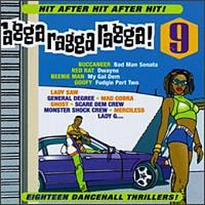 Ragga Ragga Ragga Vol. 9 Ragga Ragga Ragga Red Rat General Degree Lady G Ragga Ragga Ragga