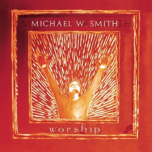 Michael W. Smith Worship