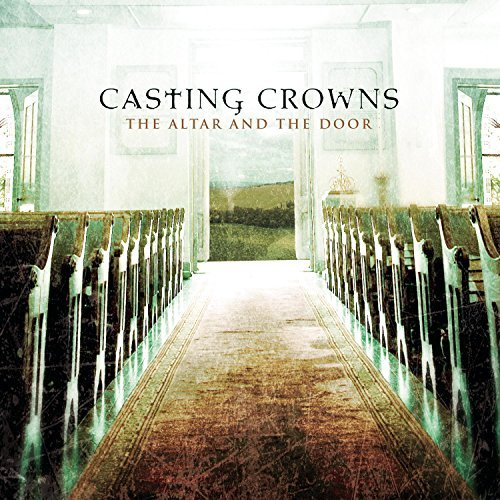 Casting Crowns Altar & The Door
