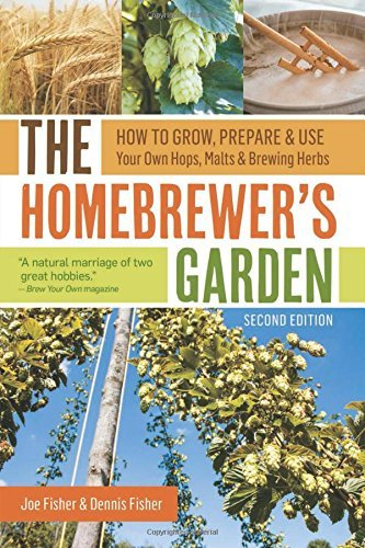 Joe Fisher The Homebrewer's Garden How To Grow Prepare & Use Your Own Hops Malts & 0002 Edition;