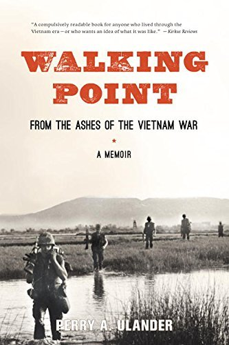 Perry A. Ulander Walking Point From The Ashes Of The Vietnam War