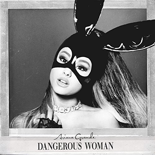 Ariana Grande Dangerous Woman Edited Version
