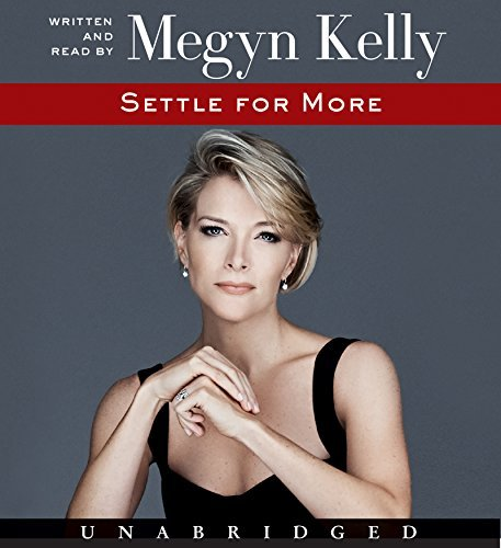 Megyn Kelly Settle For More