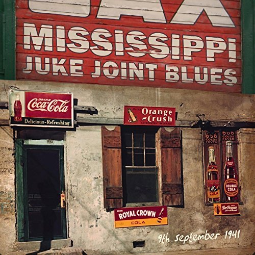 Mississippi Juke Joint Blues (9th September 1941) Mississippi Juke Joint Blues (9th September 1941)