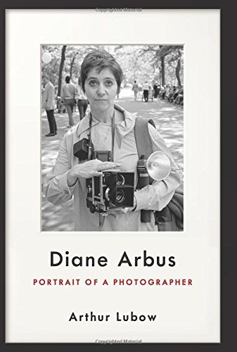 Arthur Lubow Diane Arbus Portrait Of A Photographer