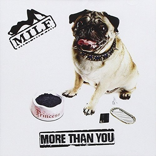 M.I.L.F. More Than You Import Gbr