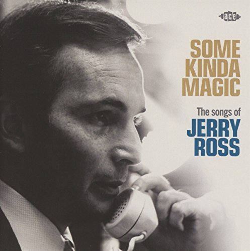 Some Kinda Magic Songs Of Jerry Ross Some Kinda Magic Songs Of Jerry Ross