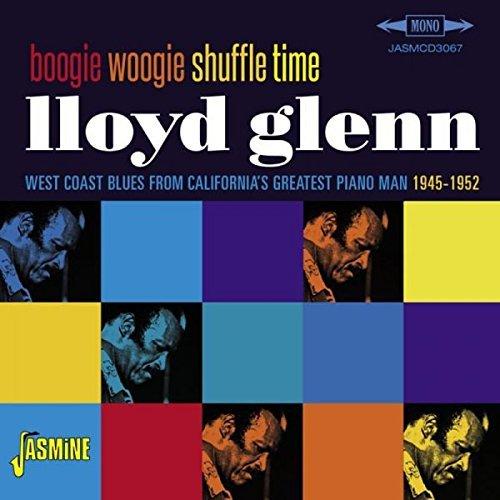 Lloyd Glenn/Boogie Woogie Shuffle Time: We@Import-Gbr