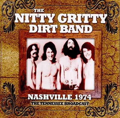 Nitty Gritty Dirt Band Nitty Gritty Dirt Band Nashvil