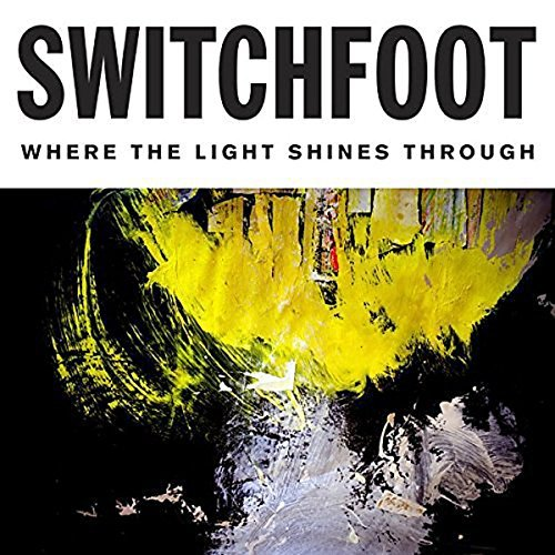 Switchfoot/Where The Light Shines Through
