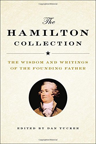 Dan Tucker The Hamilton Collection The Wisdom And Writings Of The Founding Father