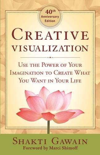 Shakti Gawain Creative Visualization Use The Power Of Your Imagination To Create What Anniversary