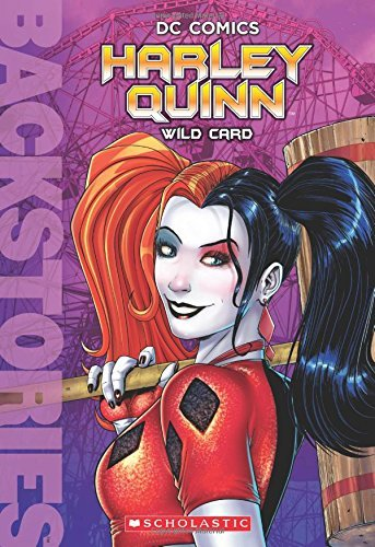 Scholastic Harley Quinn Wild Card (backstories)