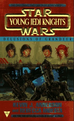 Kevin J. Anderson Delusions Of Grandeur Star Wars Young Jedi Knights Book 9