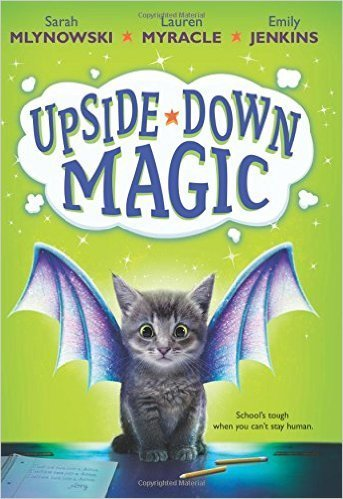 Sarah Mlynowski Upside Down Magic