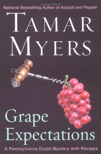 Tamar Myers Grape Expectations A Pennsylvania Dutch Mystery