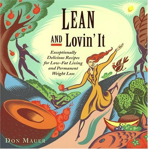 Don Mauer Lean & Lovin' It Exceptionally Delicious Recipes For Low Fat Living & Permanent Weight Loss
