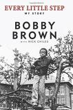 Bobby Brown Every Little Step My Story