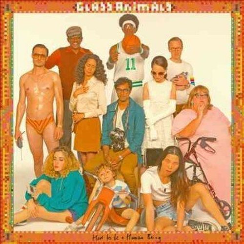 Glass Animals How To Be A Human Being Explicit Version