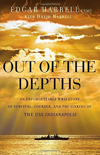 Edgar Usmc Harrell Out Of The Depths An Unforgettable Wwii Story Of Survival Courage
