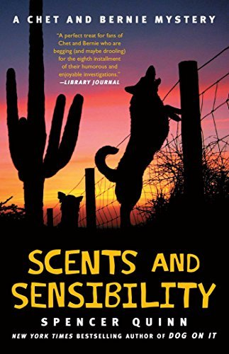 Spencer Quinn Scents And Sensibility A Chet And Bernie Mystery