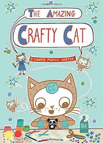 Charise Mericle Harper The Amazing Crafty Cat