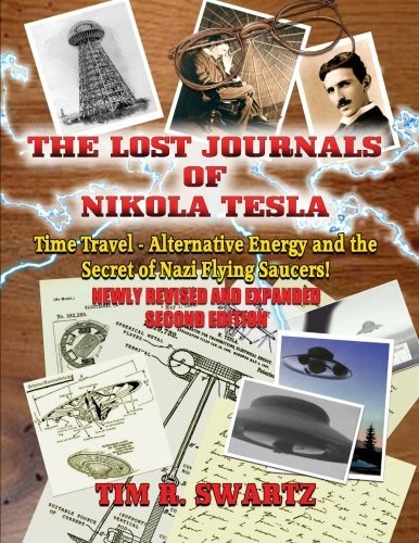 Tim R. Swartz The Lost Journals Of Nikola Tesla Time Travel Alternative Energy And The Secret Of