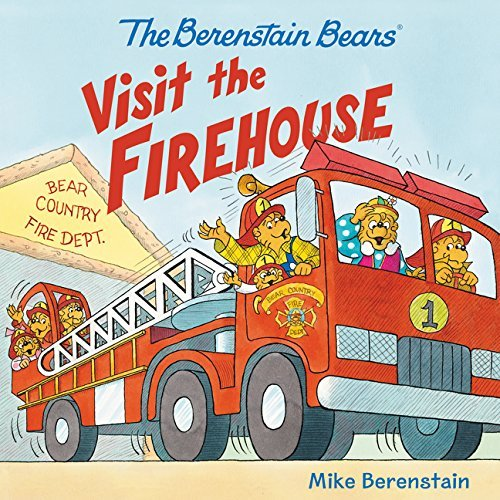 Mike Berenstain The Berenstain Bears Visit The Firehouse