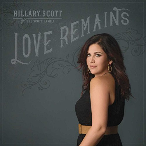 Hillary Scott & The Scott Family Love Remains