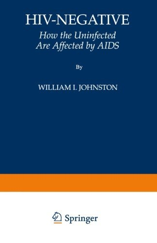 William I. Johnston Hiv Negative How The Uninfected Are Affected By Aids Softcover Repri