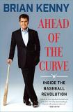 Brian Kenny Ahead Of The Curve Inside The Baseball Revolution
