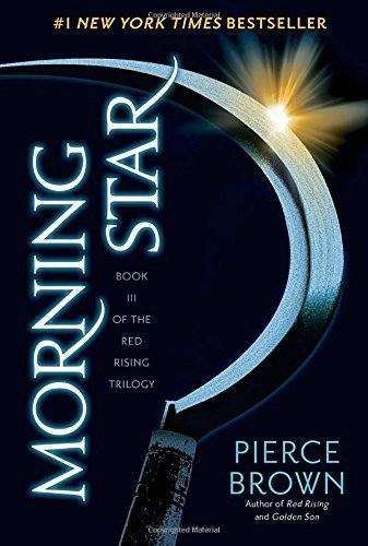 Pierce Brown Morning Star Book 3 Of The Red Rising Saga