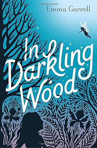 Emma Carroll In Darkling Wood