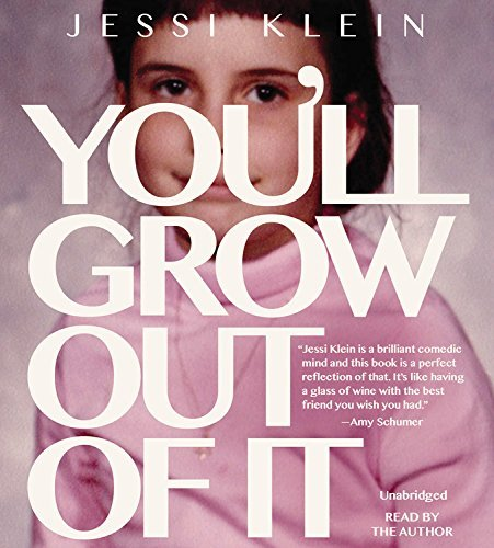 Jessi Klein You'll Grow Out Of It