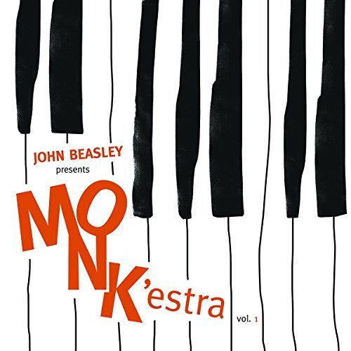 John Beasley Presents Monk'estra Vol. 1