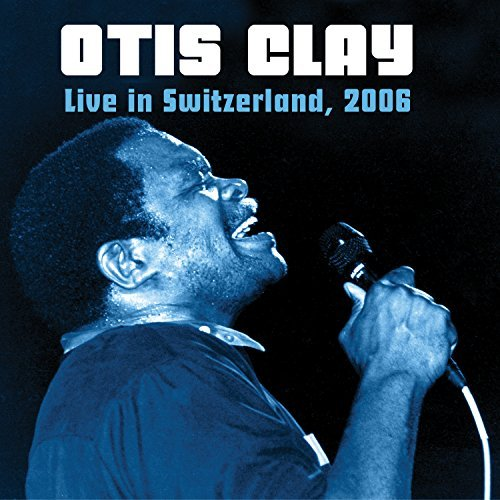 Otis Clay Live In Switzerland 2006