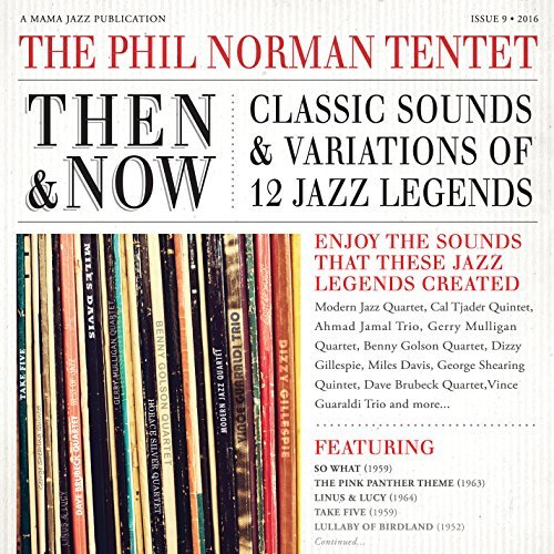 Phil Norman Tentet Then & Now Classic Sounds & Variations Of 12 Jazz Legends